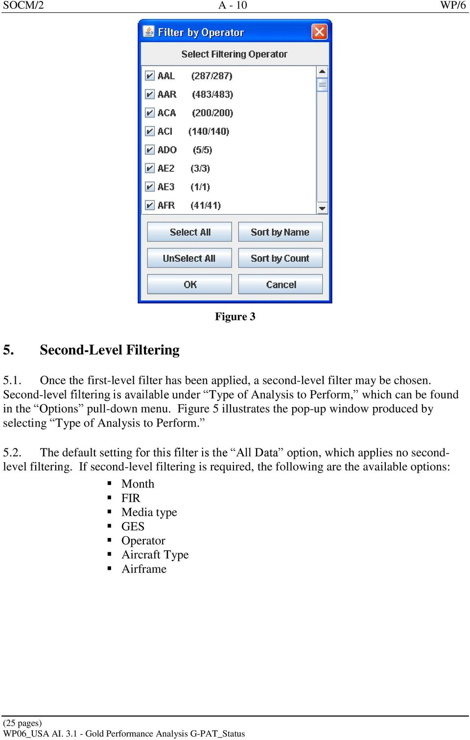 Figure 5 illustrates the pop-up window produced by selecting Type of Analysis to Perform. 5.2.