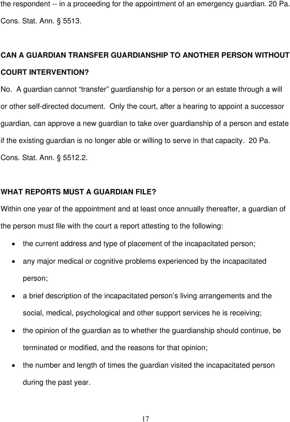 Only the court, after a hearing to appoint a successor guardian, can approve a new guardian to take over guardianship of a person and estate if the existing guardian is no longer able or willing to