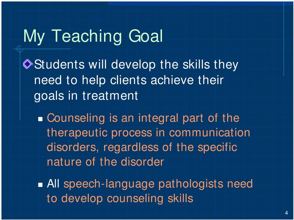 therapeutic process in communication disorders, regardless of the specific
