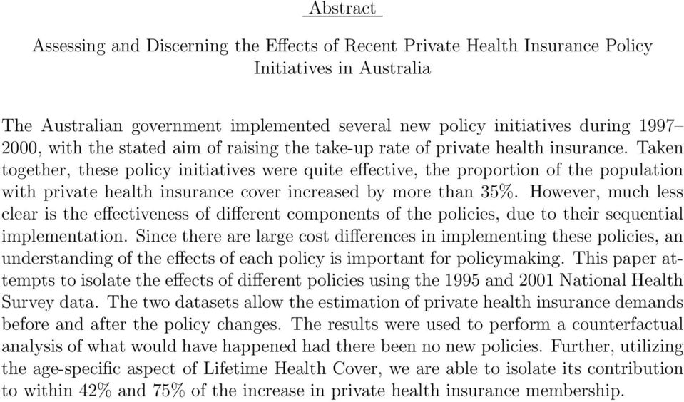 Taken together, these policy initiatives were quite effective, the proportion of the population with private health insurance cover increased by more than 35%.