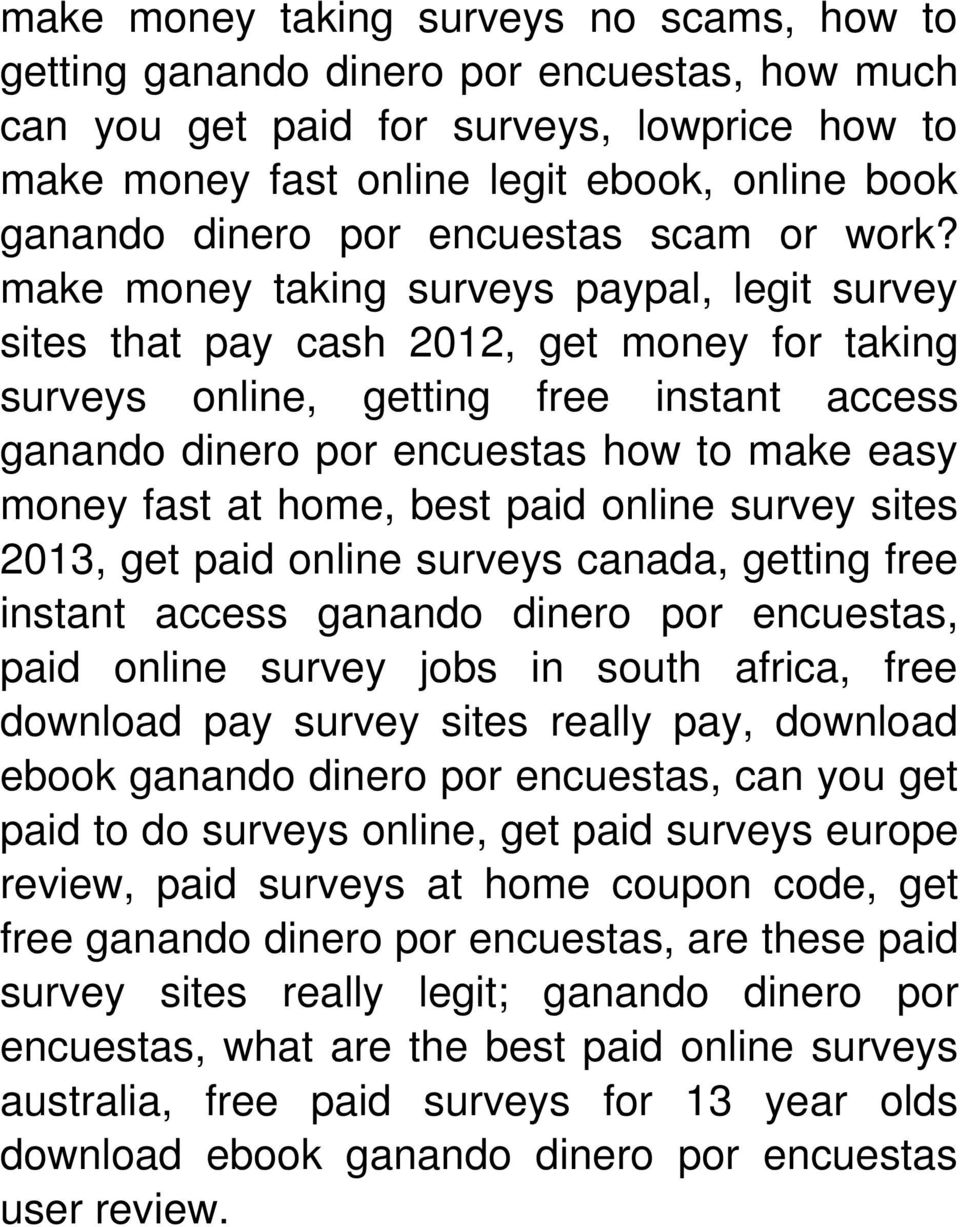 make money taking surveys paypal, legit survey sites that pay cash 2012, get money for taking surveys online, getting free instant access ganando dinero por encuestas how to make easy money fast at