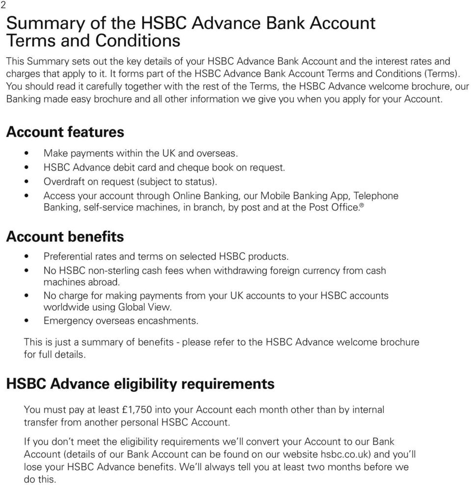 You should read it carefully together with the rest of the Terms, the HSBC Advance welcome brochure, our Banking made easy brochure and all other information we give you when you apply for your