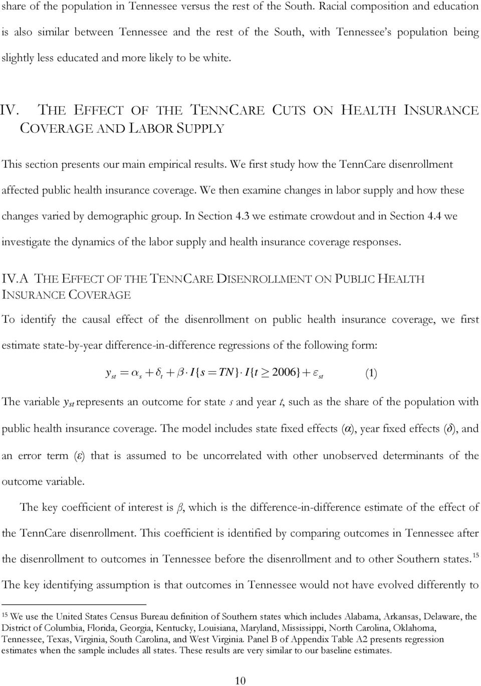 THE EFFECT OF THE TENNCARE CUTS ON HEALTH INSURANCE COVERAGE AND LABOR SUPPLY This section presents our main empirical results.