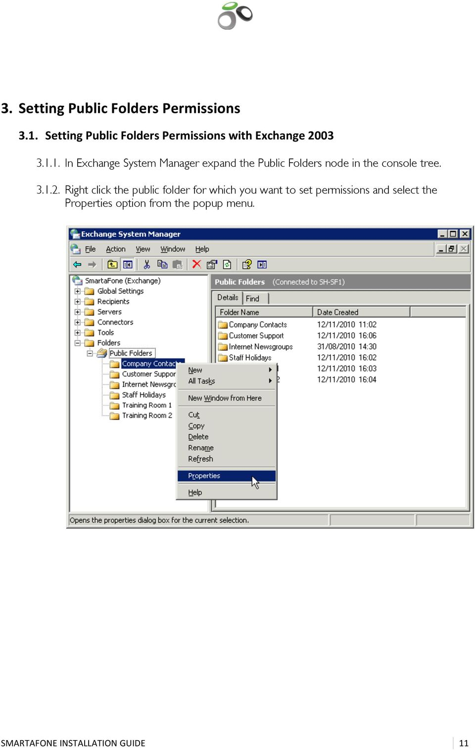 1. In Exchange System Manager expand the Public Folders node in the console