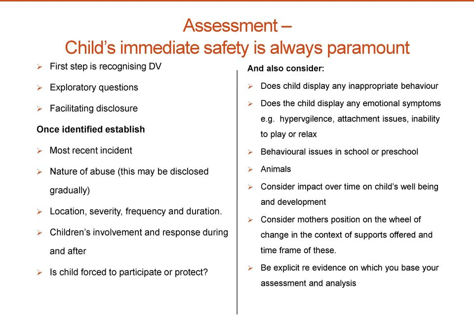 Does child display any inappropriate behaviour Does the child display any emotional symptoms e.g.