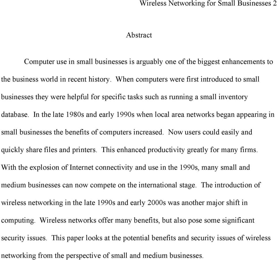 In the late 1980s and early 1990s when local area networks began appearing in small businesses the benefits of computers increased. Now users could easily and quickly share files and printers.