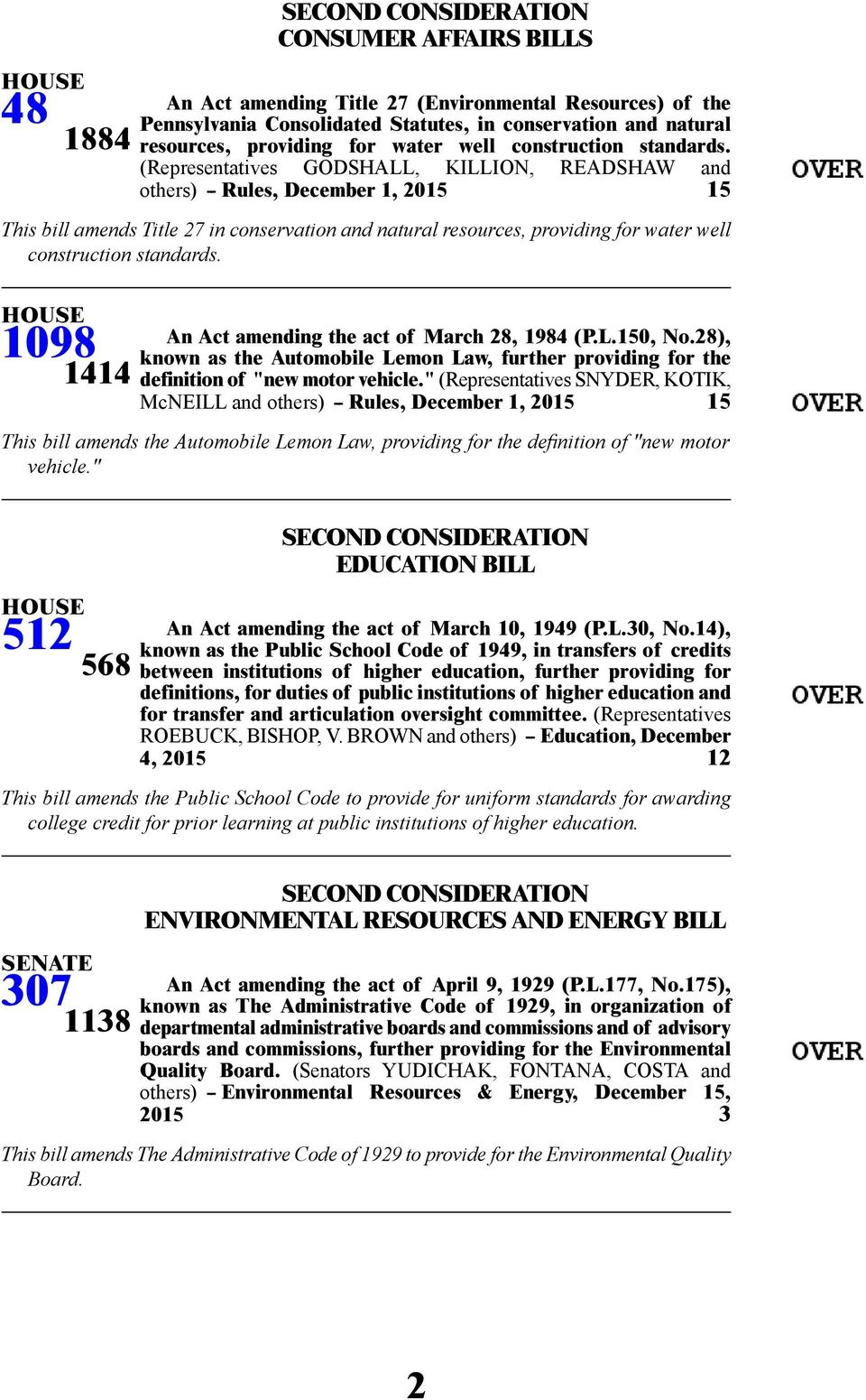 (Representatives GODSHALL, KILLION, READSHAW and others) -- Rules, December 1, 2015 15 This bill amends Title 27 in conservation and natural resources, providing for water well  1098 1414 An Act