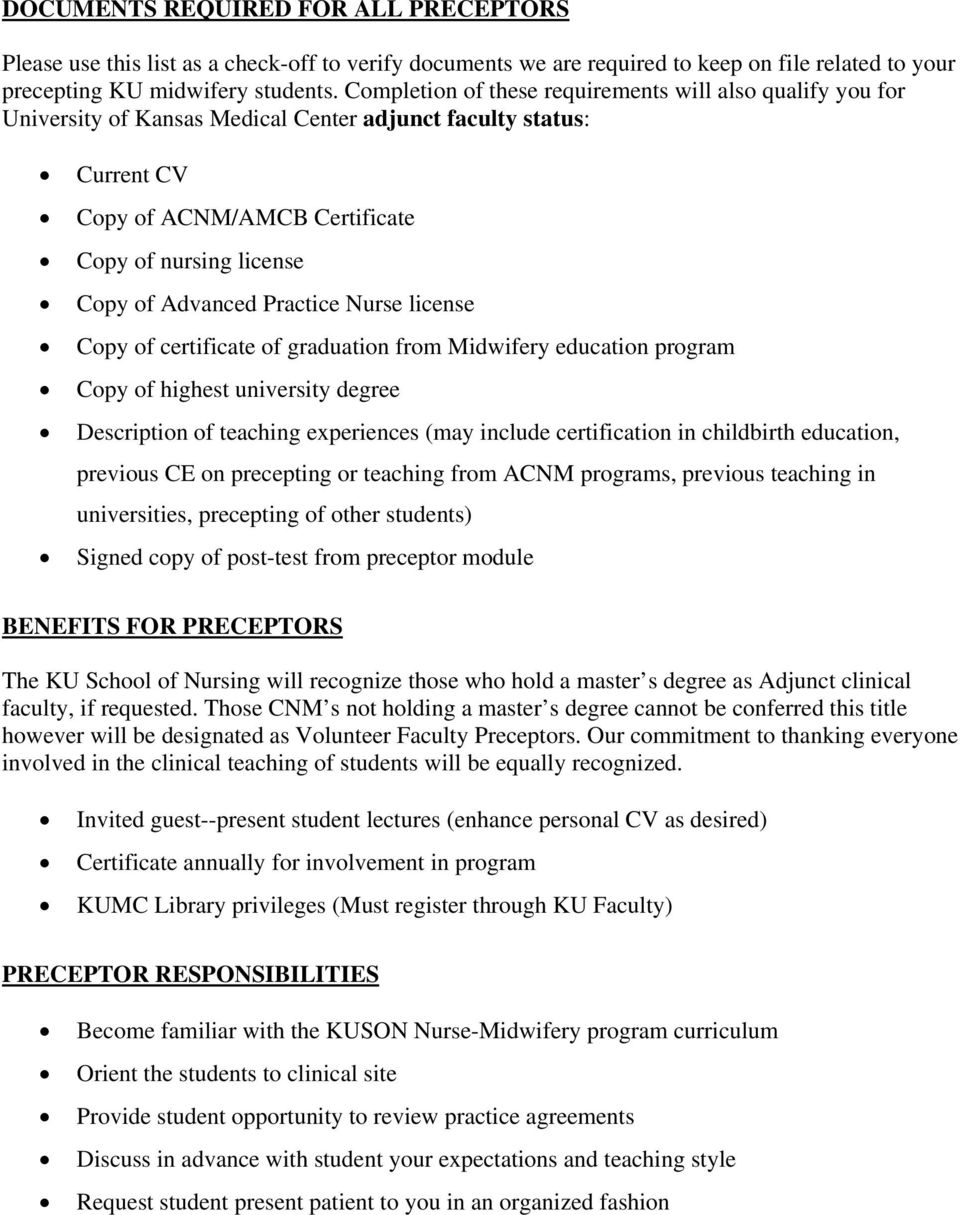 Advanced Practice Nurse license Copy of certificate of graduation from Midwifery education program Copy of highest university degree Description of teaching experiences (may include certification in