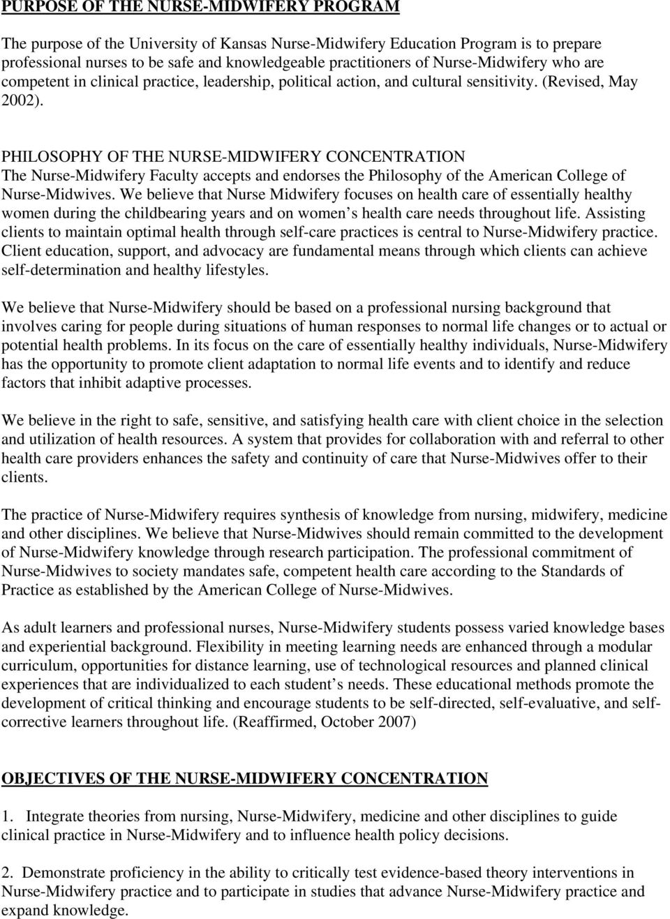 PHILOSOPHY OF THE NURSE-MIDWIFERY CONCENTRATION The Nurse-Midwifery Faculty accepts and endorses the Philosophy of the American College of Nurse-Midwives.