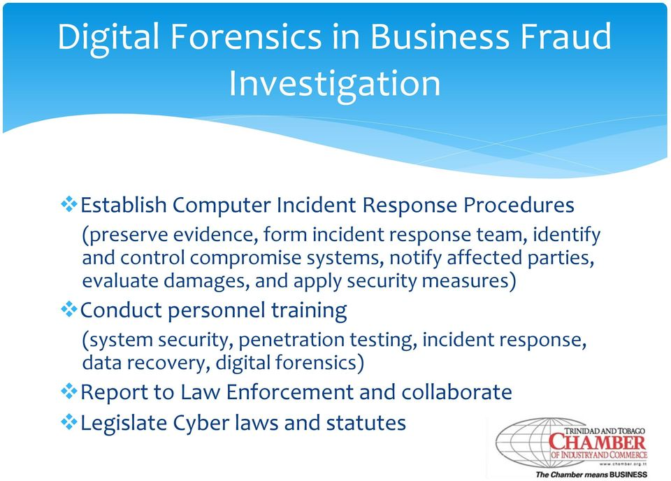 damages, and apply security measures) Conduct personnel training (system security, penetration testing, incident