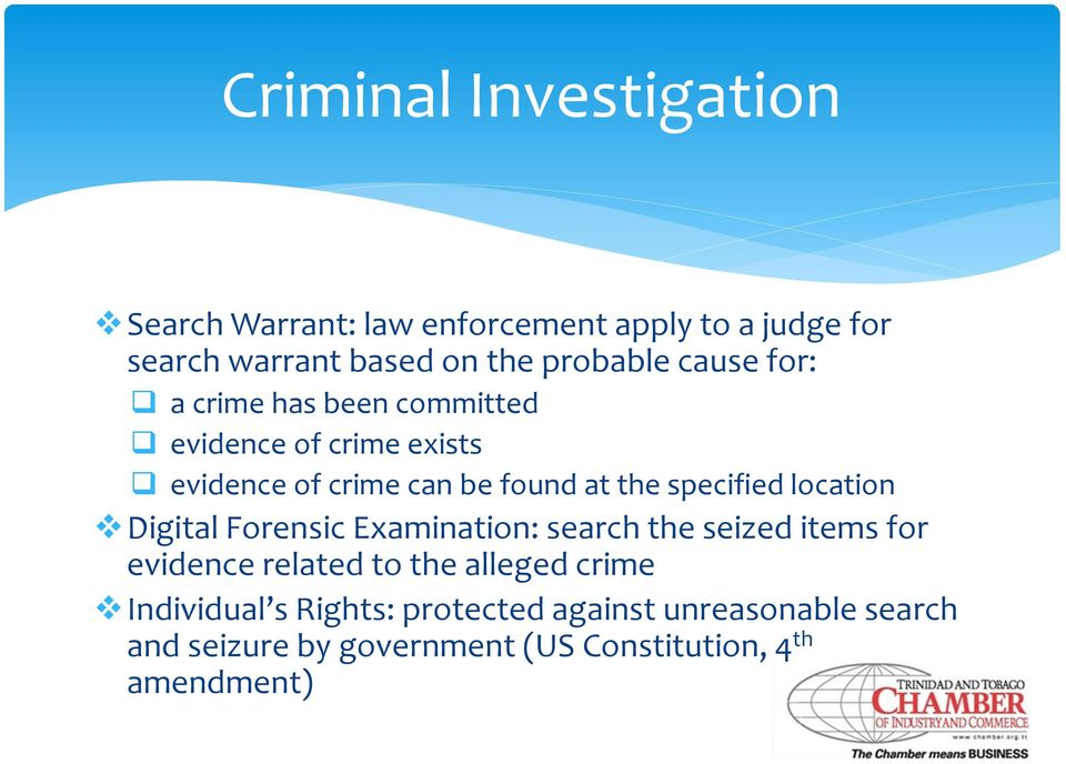 specified location Digital Forensic Examination: search the seized items for evidence related to the alleged