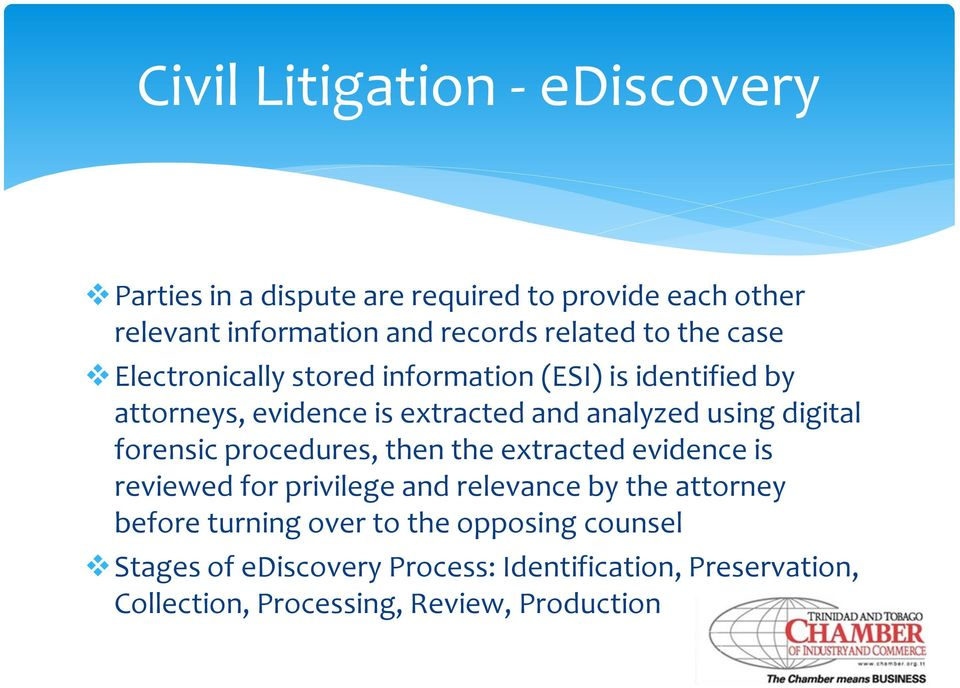 digital forensic procedures, then the extracted evidence is reviewed for privilege and relevance by the attorney before