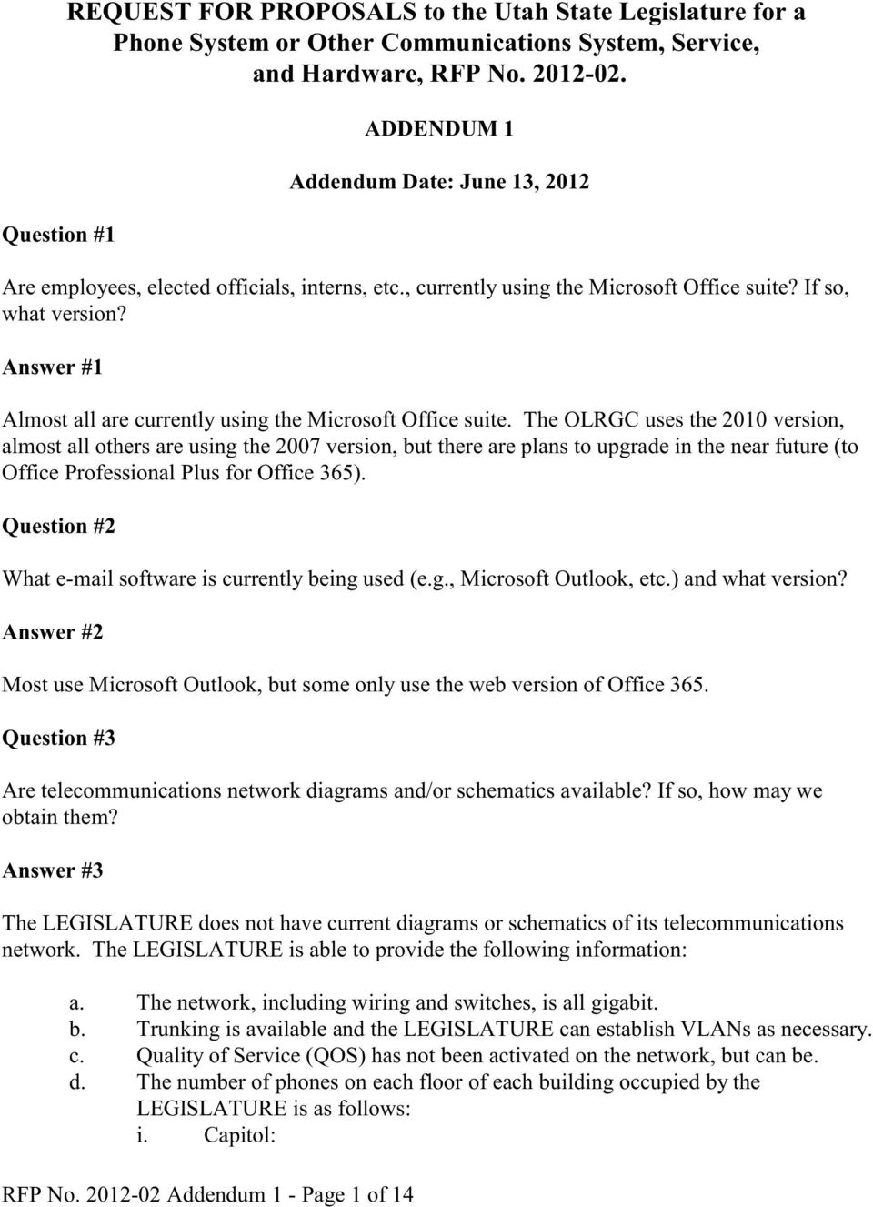 Answer #1 Almost all are currently using the Microsoft Office suite.