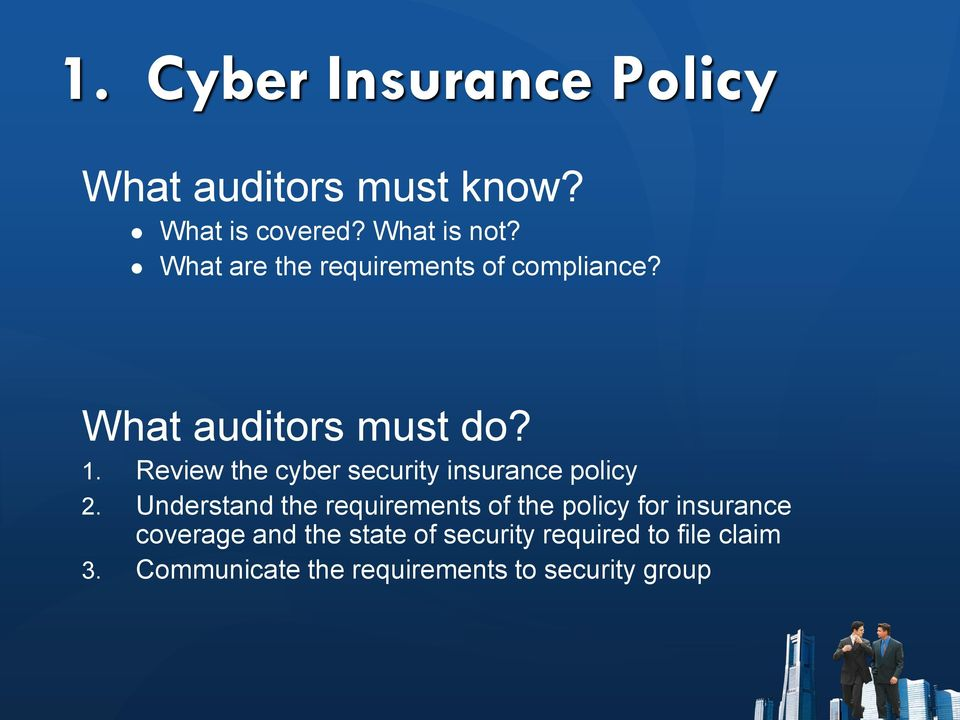 Review the cyber security insurance policy 2.