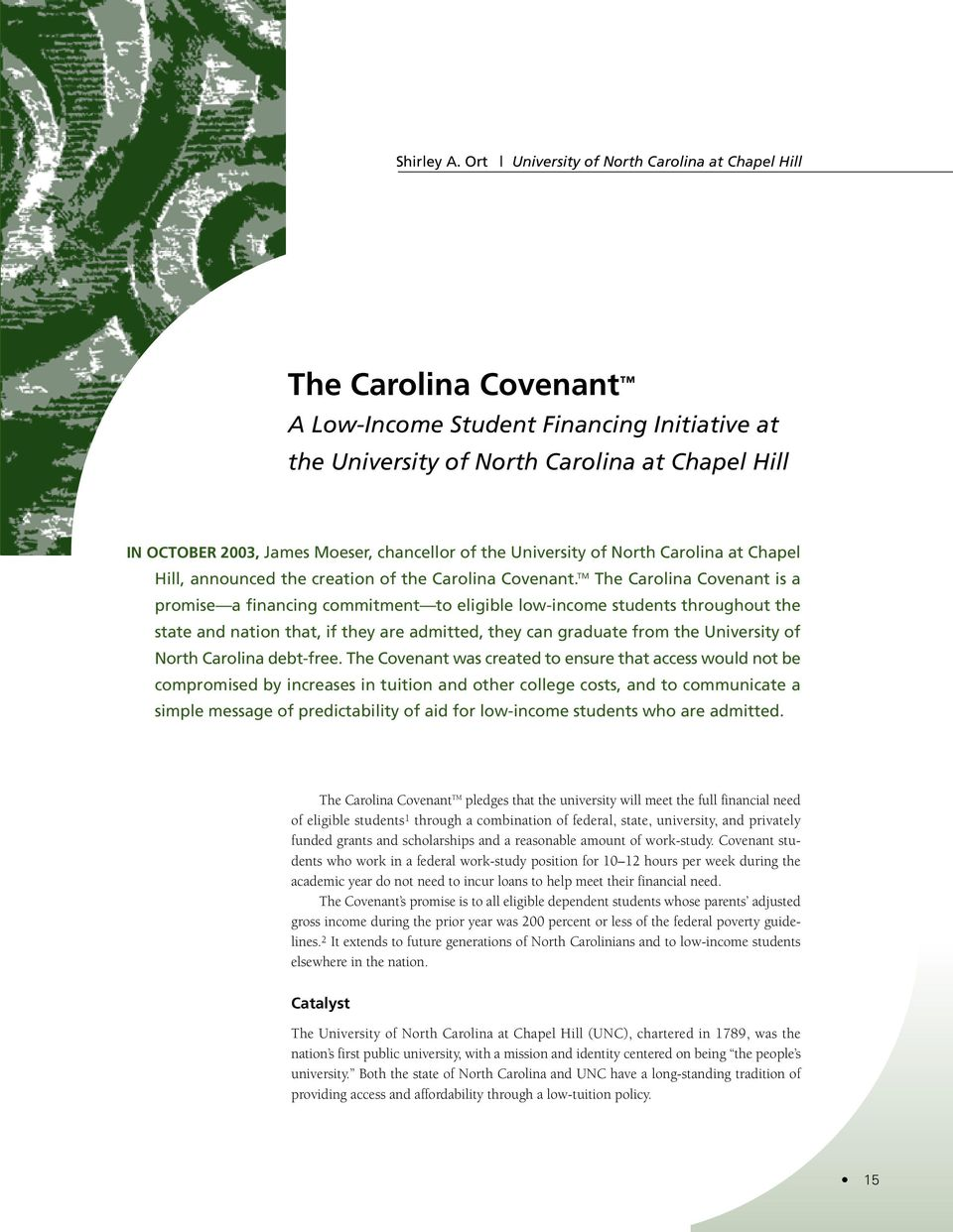 chancellor of the University of North Carolina at Chapel Hill, announced the creation of the Carolina Covenant.
