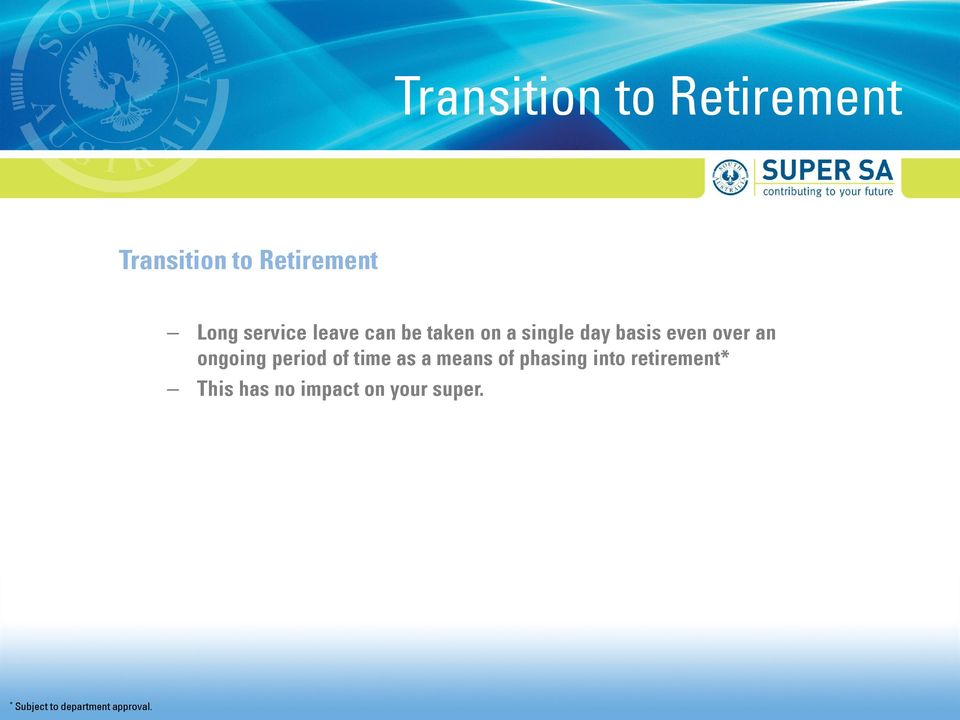 ongoing period of time as a means of phasing into retirement*