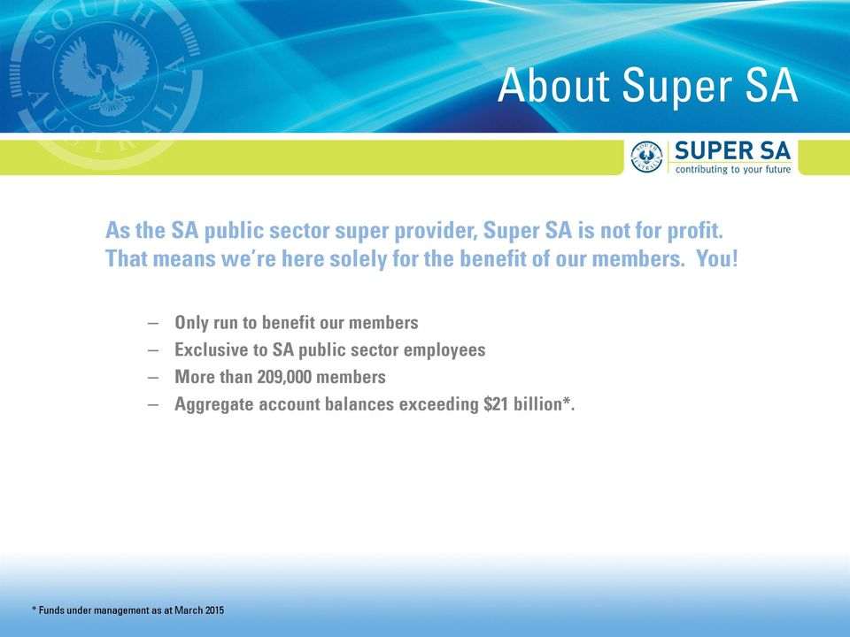 Only run to benefit our members Exclusive to SA public sector employees More than
