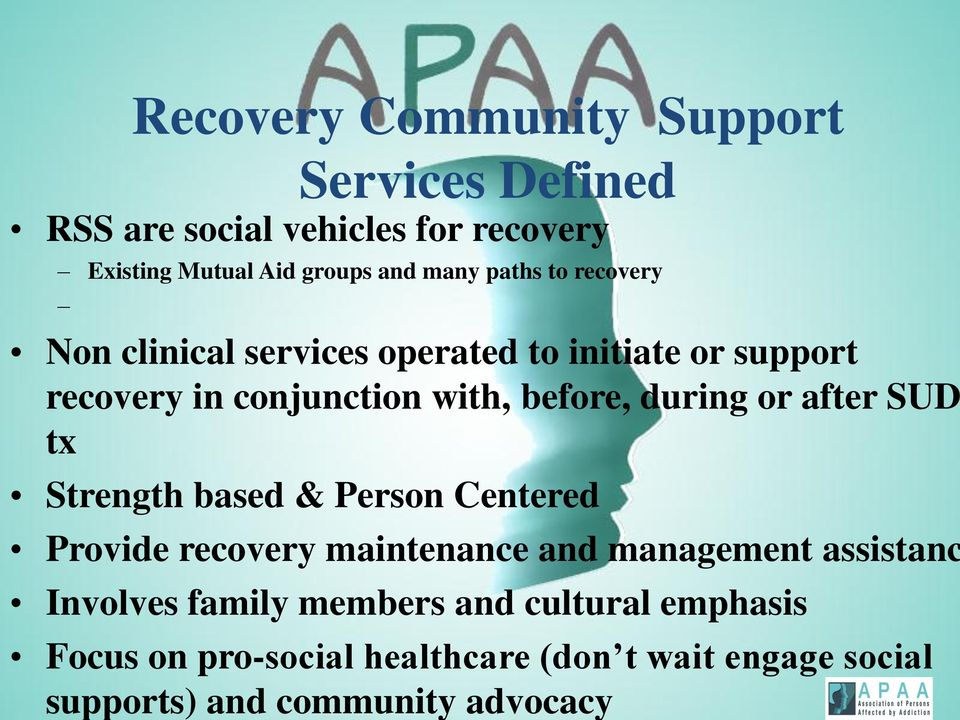 or after SUD tx Strength based & Person Centered Provide recovery maintenance and management assistanc Involves
