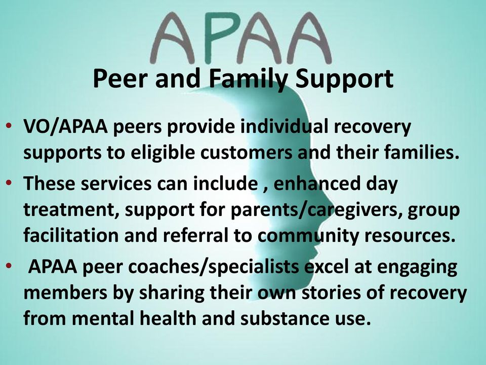 These services can include, enhanced day treatment, support for parents/caregivers, group