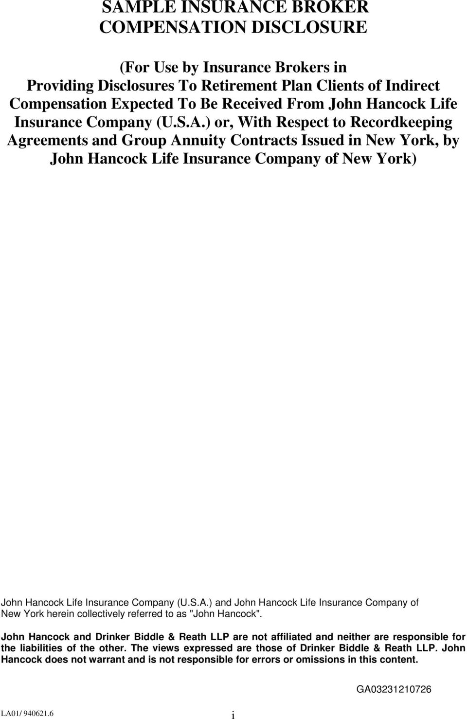 ) or, With Respect to Recordkeeping Agreements and Group Annuity Contracts Issued in New York, by John Hancock Life Insurance Company of New York) John Hancock ) and John Hancock Life Insurance