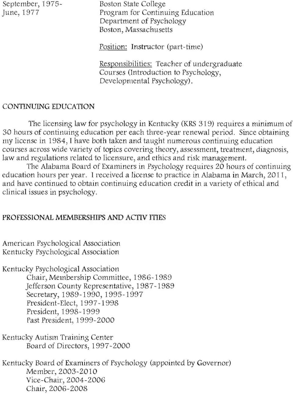 CONTINlmNG EDUCATION The licensing law for psychology in Kentucky (KRS 319) requires a minimum of 30 hours of continuing education per each three-year renewal period.