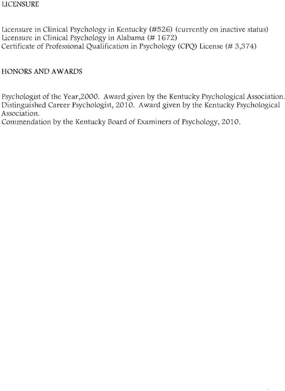 WARDS Psychologist of the Year,2000. Award given by the Kentucky Psychological Association.