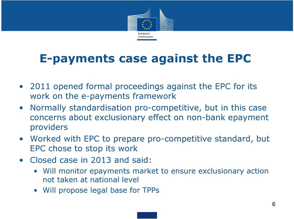 providers Worked with EPC to prepare pro-competitive standard, but EPC chose to stop its work Closed case in 2013 and