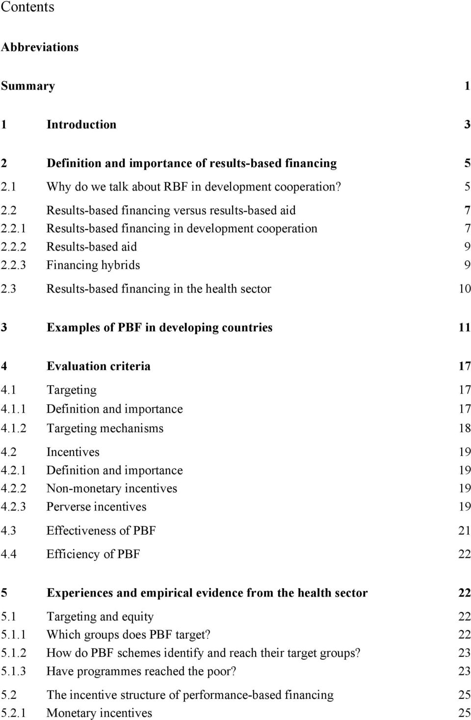 3 Results-based financing in the health sector 10 3 Examples of PBF in developing countries 11 4 Evaluation criteria 17 4.1 Targeting 17 4.1.1 Definition and importance 17 4.1.2 Targeting mechanisms 18 4.