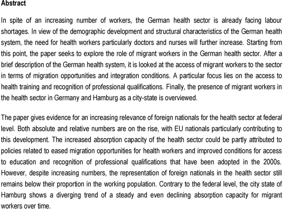 Starting from this point, the paper seeks to explore the role of migrant workers in the German health sector.