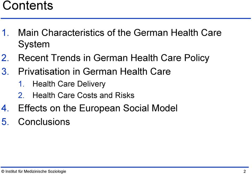 Privatisation in German Health Care 1. Health Care Delivery 2.