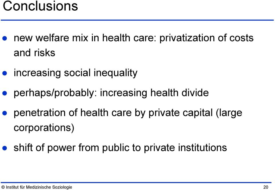 penetration of health care by private capital (large corporations) shift of
