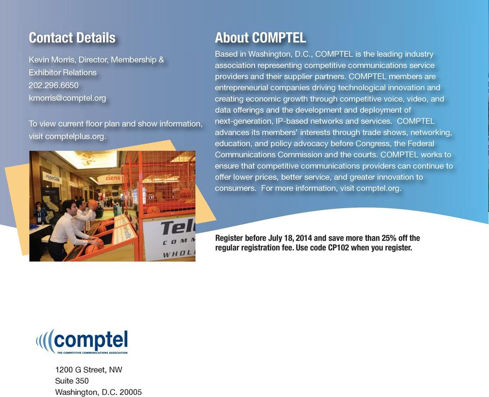 COMPTEL members are entrepreneurial companies driving technological innovation and creating economic growth through competitive voice, video, and data offerings and the development and deployment of