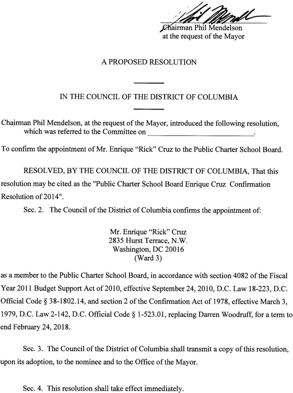 "RESOLVED, BY THE COUNCIL OF THE DISTRICT OF COLUMBIA, That this resolution may be cited as the ""Public Charter School Board Enrique Cruz Confirmation Resolution of 20"