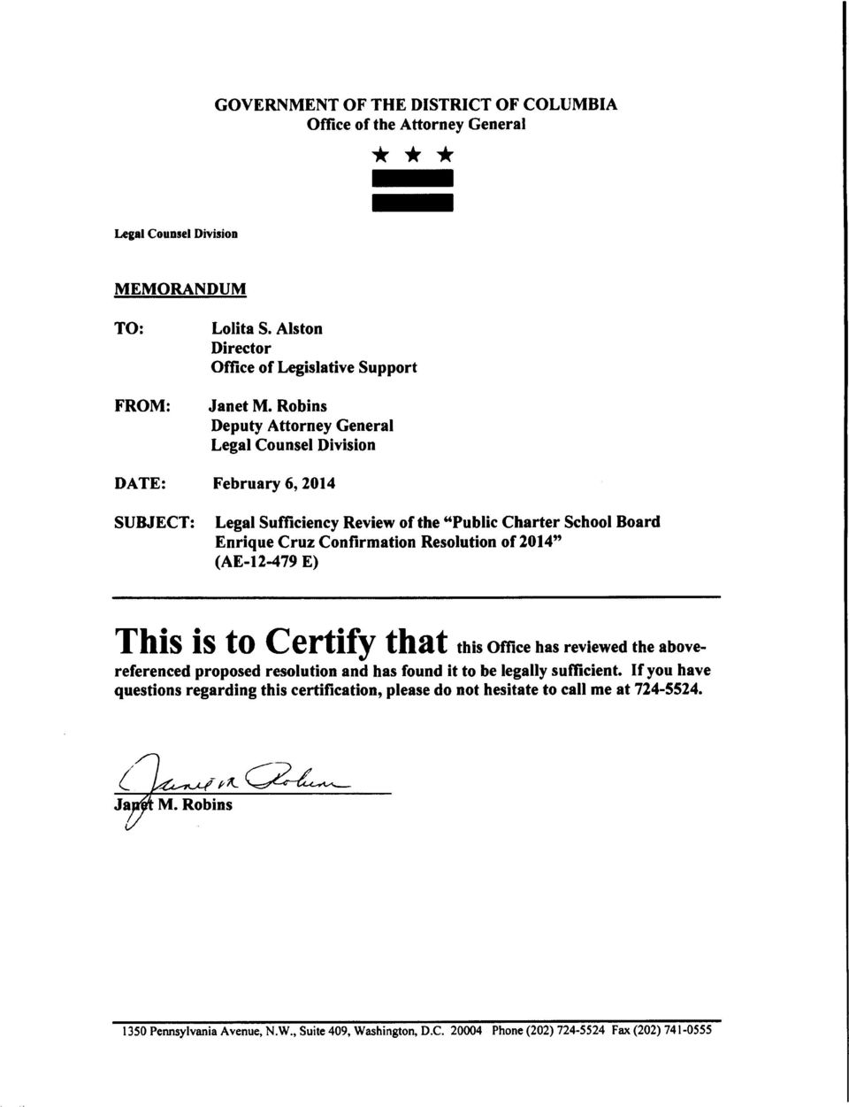 "Robins Deputy Attorney General Legal Counsel Division DATE: February 6, 2014 SUBJECT: Legal Sufficiency Review of the ""Public Charter School Board Enrique Cruz Confirmation"