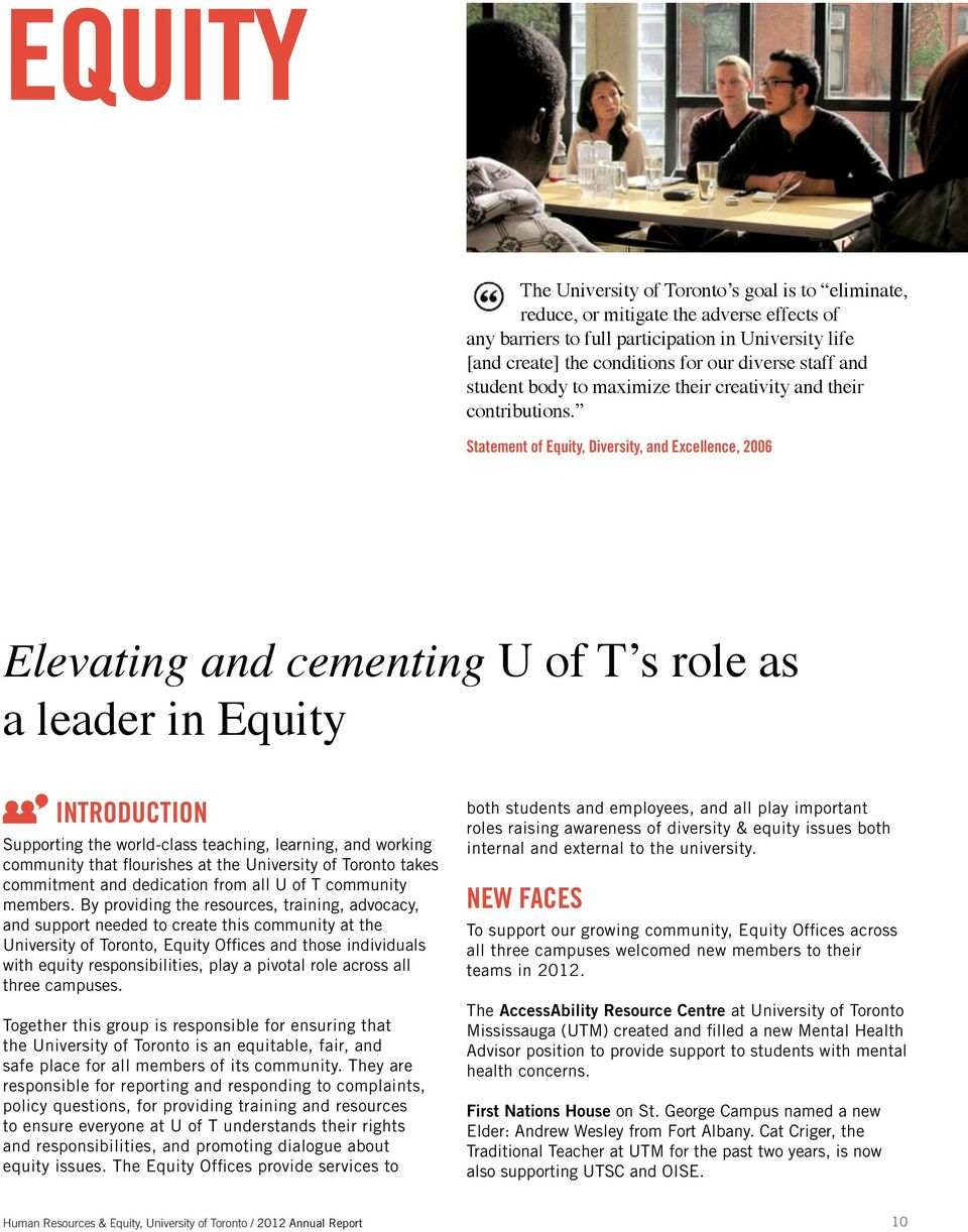 Statement of Equity, Diversity, and Excellence, 2006 Elevating and cementing U of T s role as a leader in Equity INTRODUCTION Supporting the world-class teaching, learning, and working community that