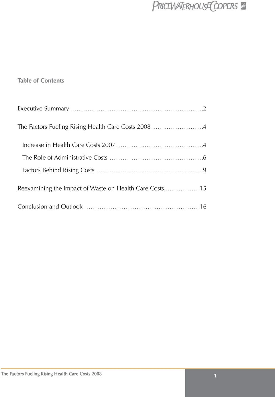 ..........................................6 Factors Behind Rising Costs.................................................9 Reexamining the Impact of Waste on Health Care Costs.