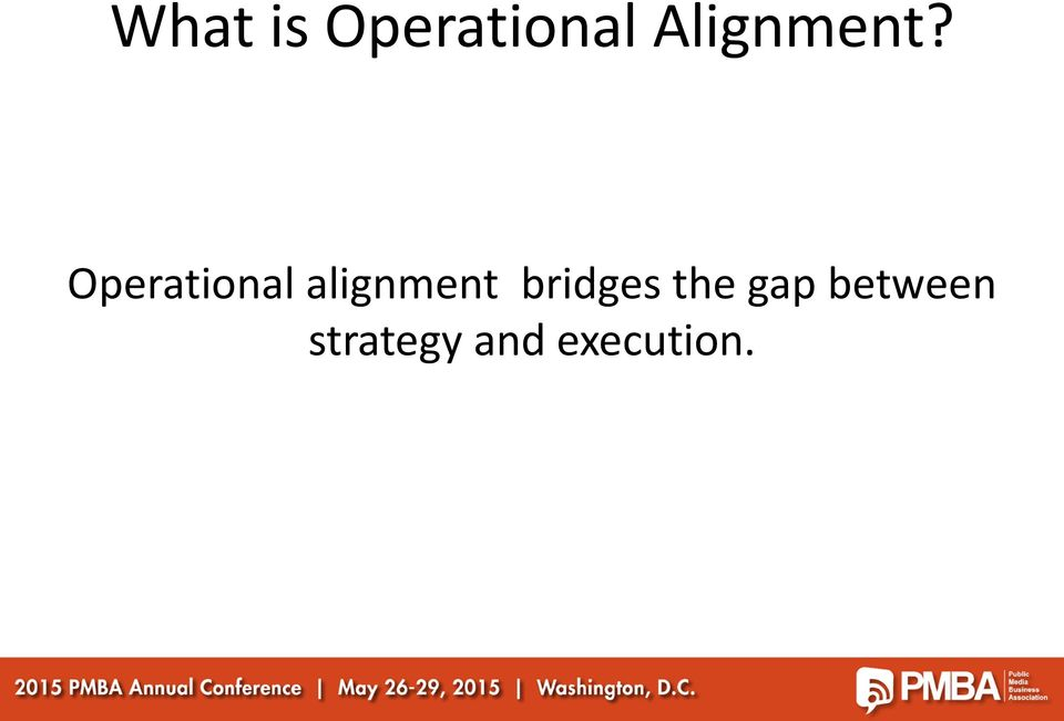 Operational alignment