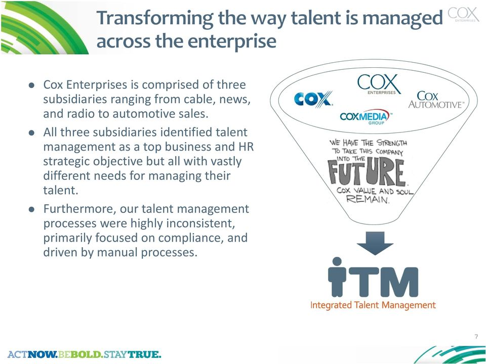 All three subsidiaries identified talent management as a top business and HR strategic objective but