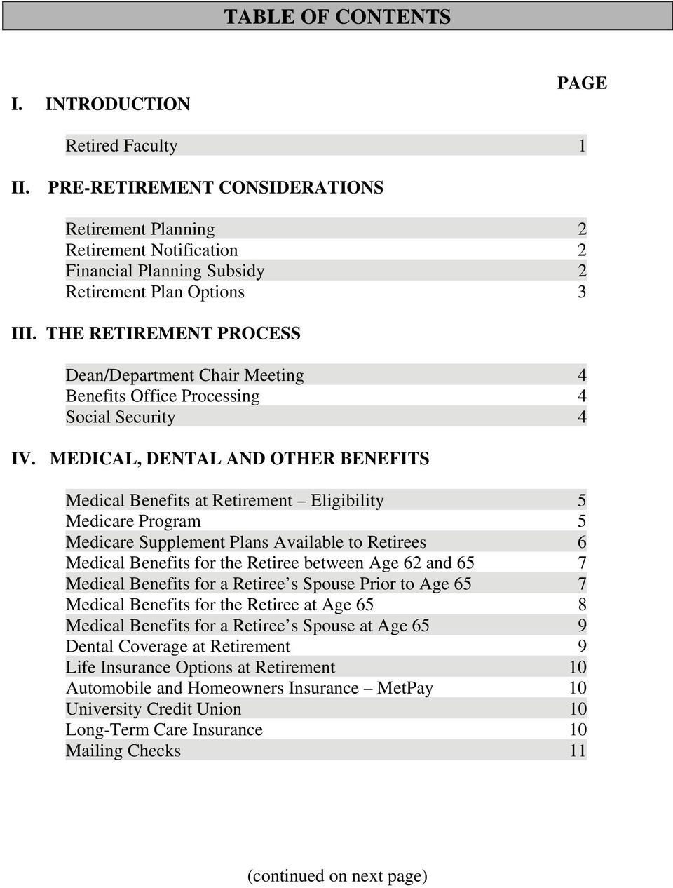 MEDICAL, DENTAL AND OTHER BENEFITS Medical Benefits at Retirement Eligibility 5 Medicare Program 5 Medicare Supplement Plans Available to Retirees 6 Medical Benefits for the Retiree between Age 62