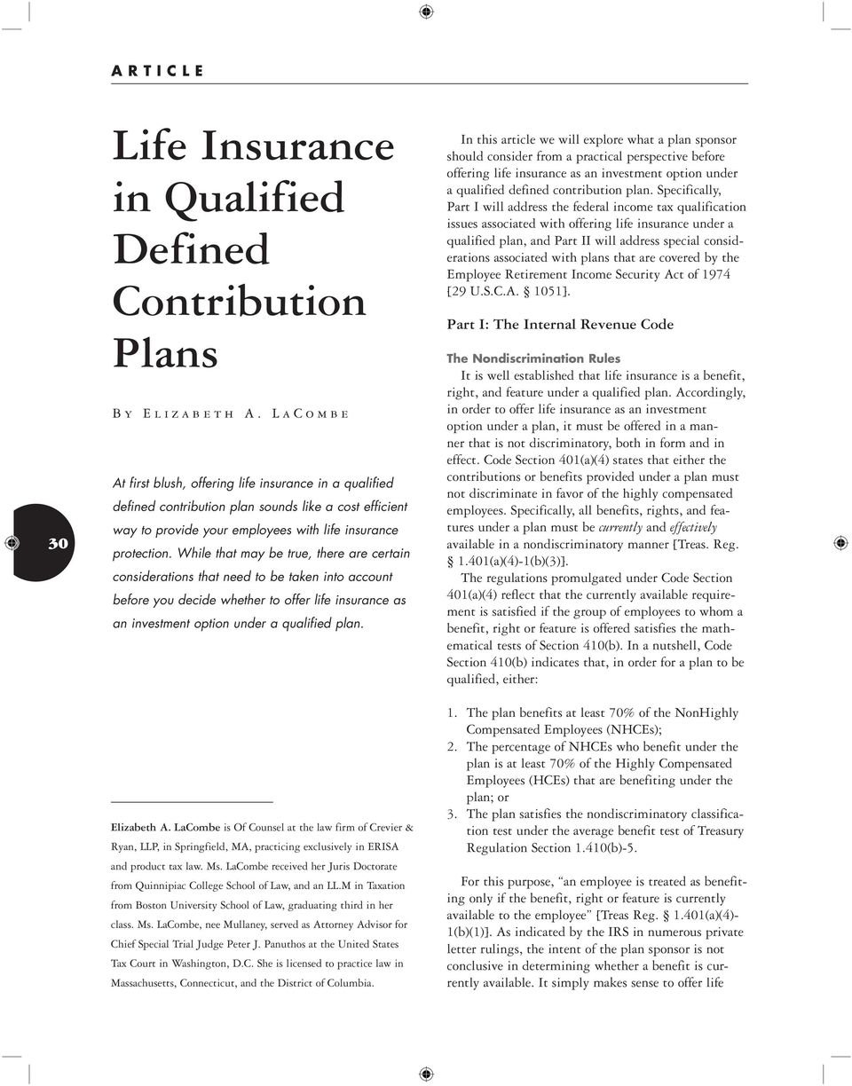 While that may be true, there are certain considerations that need to be taken into account before you decide whether to offer life insurance as an investment option under a qualified plan.