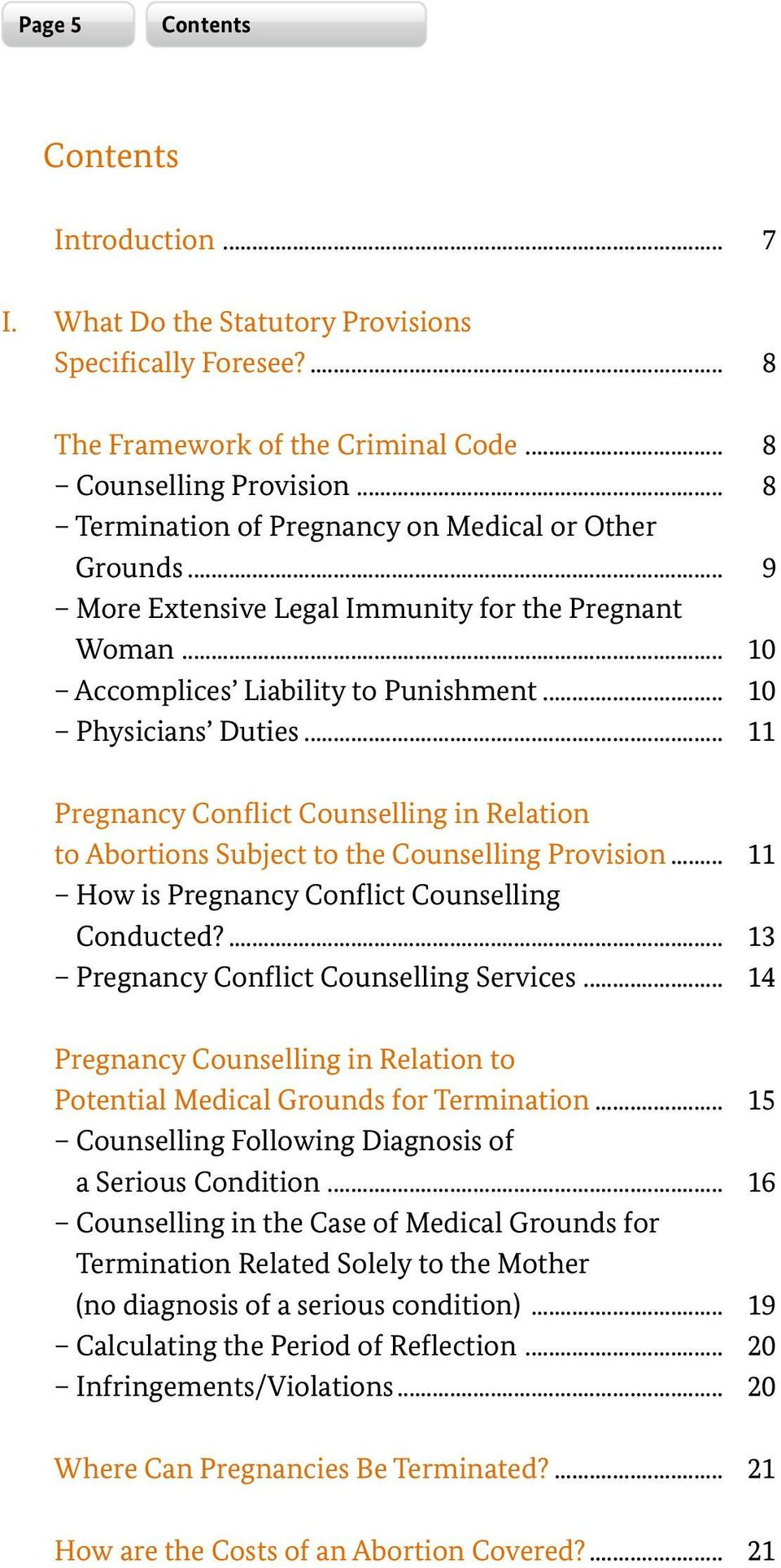 .. 11 Pregnancy Conflict Counselling in Relation to Abortions Subject to the Counselling Provision... 11 How is Pregnancy Conflict Counselling Conducted?... 13 Pregnancy Conflict Counselling Services.