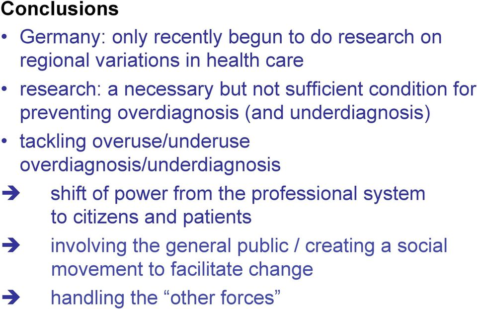 overuse/underuse overdiagnosis/underdiagnosis è shift of power from the professional system to citizens and