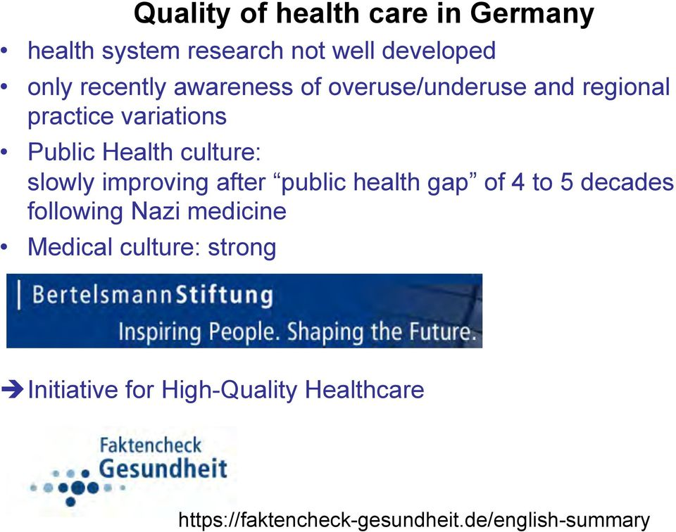 improving after public health gap of 4 to 5 decades following Nazi medicine Medical culture: