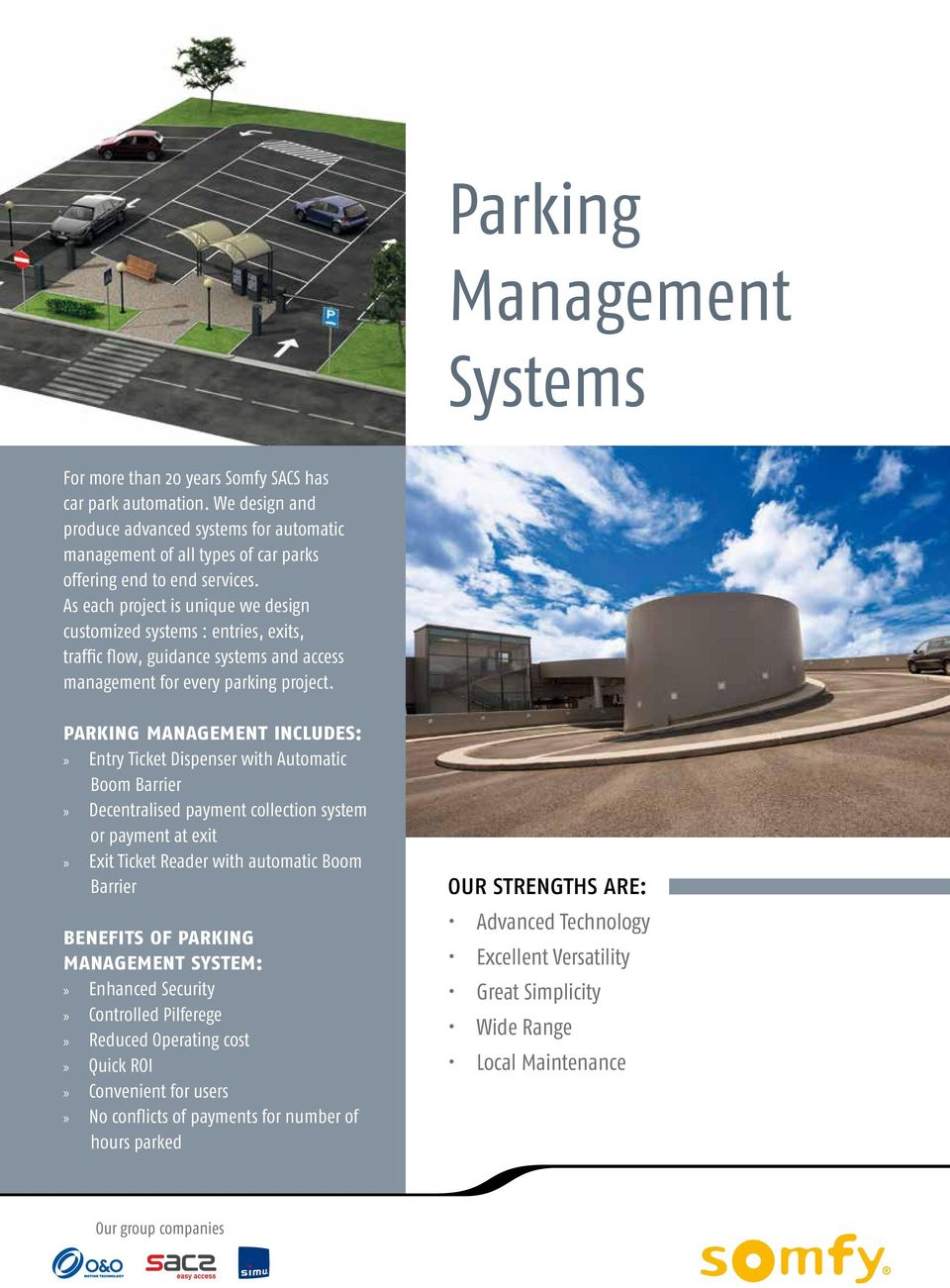As each project is unique we design customized systems : entries, exits, traffic flow, guidance systems and access management for every parking project.