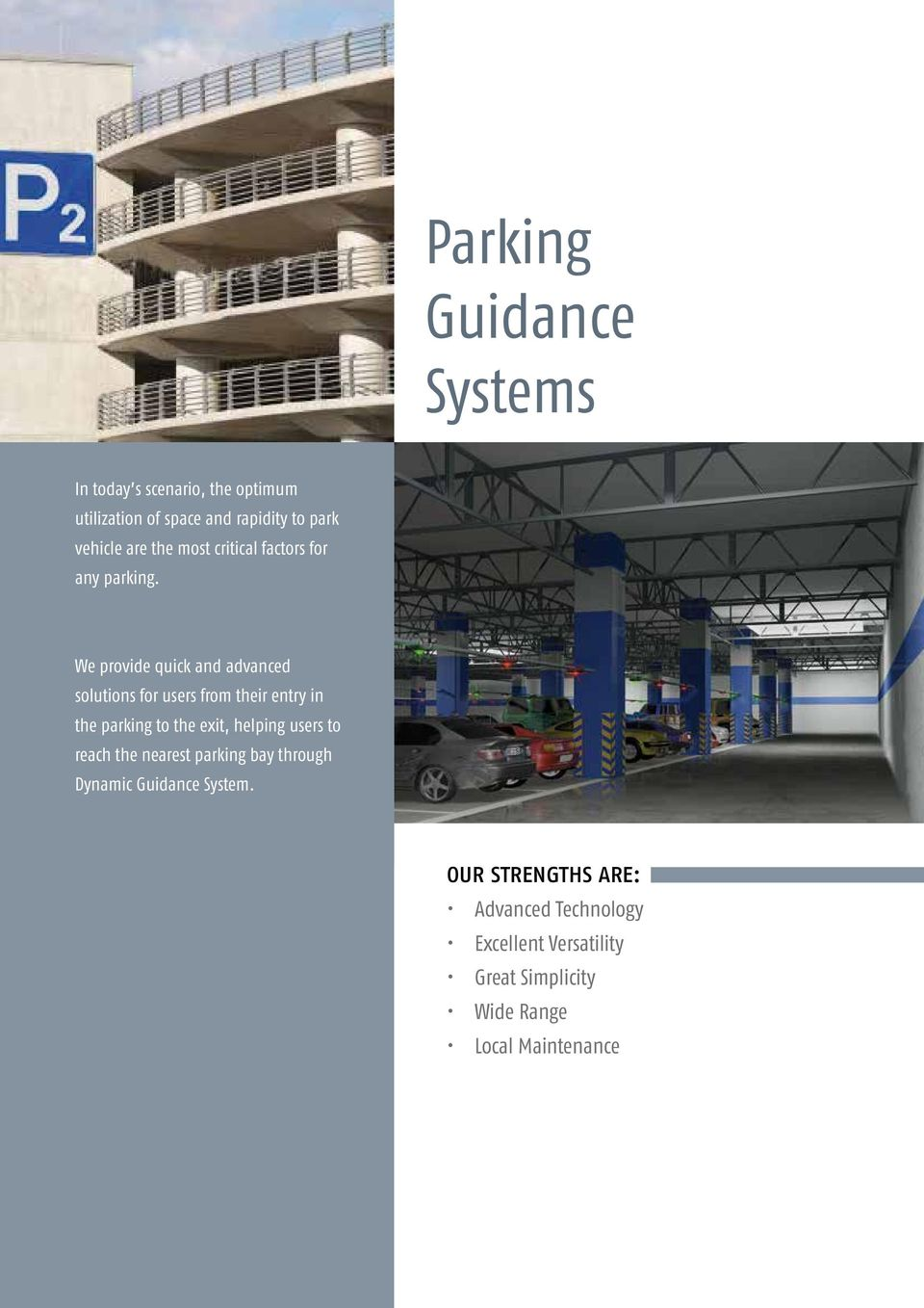 We provide quick and advanced solutions for users from their entry in the parking to the exit, helping users