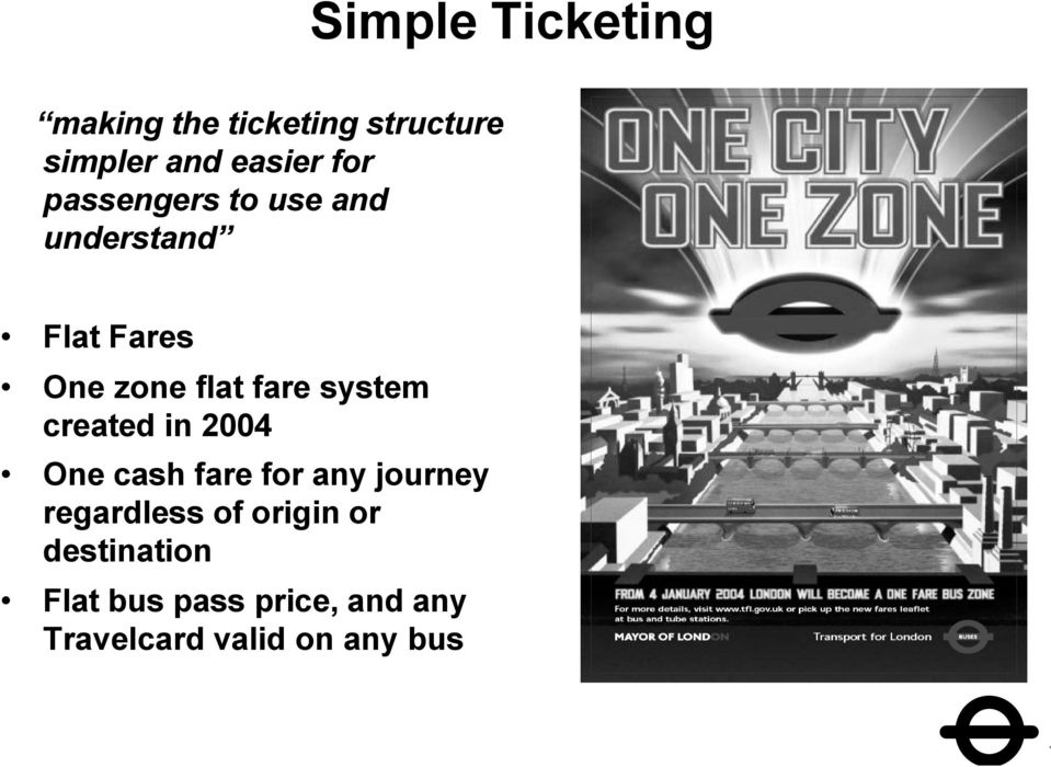 system created in 2004 One cash fare for any journey regardless of