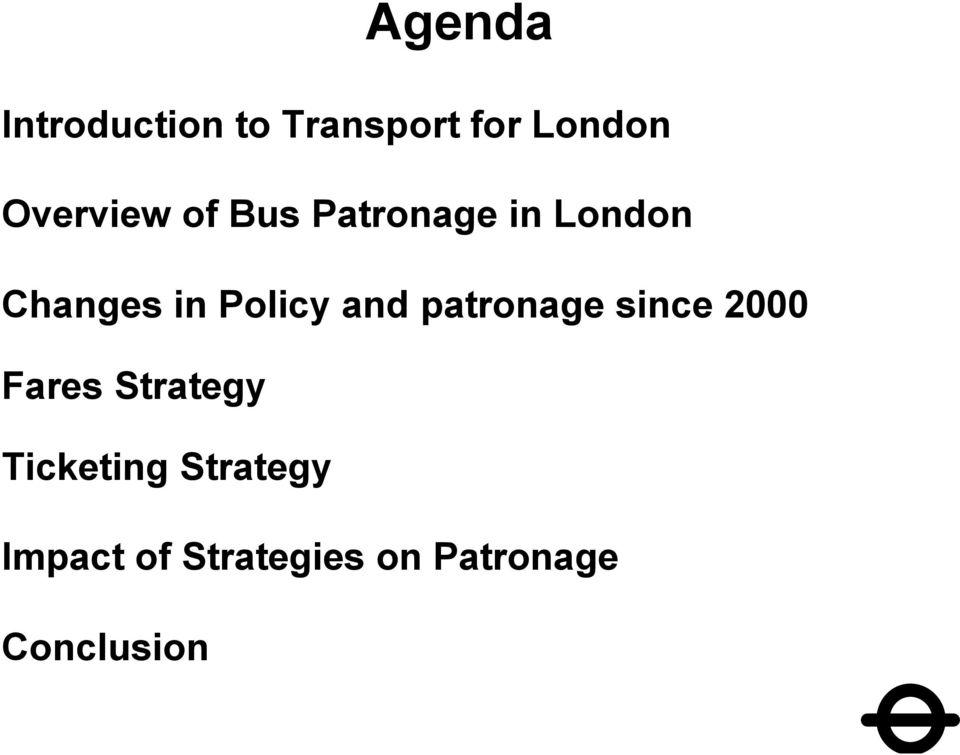 Policy and patronage since 2000 Fares Strategy