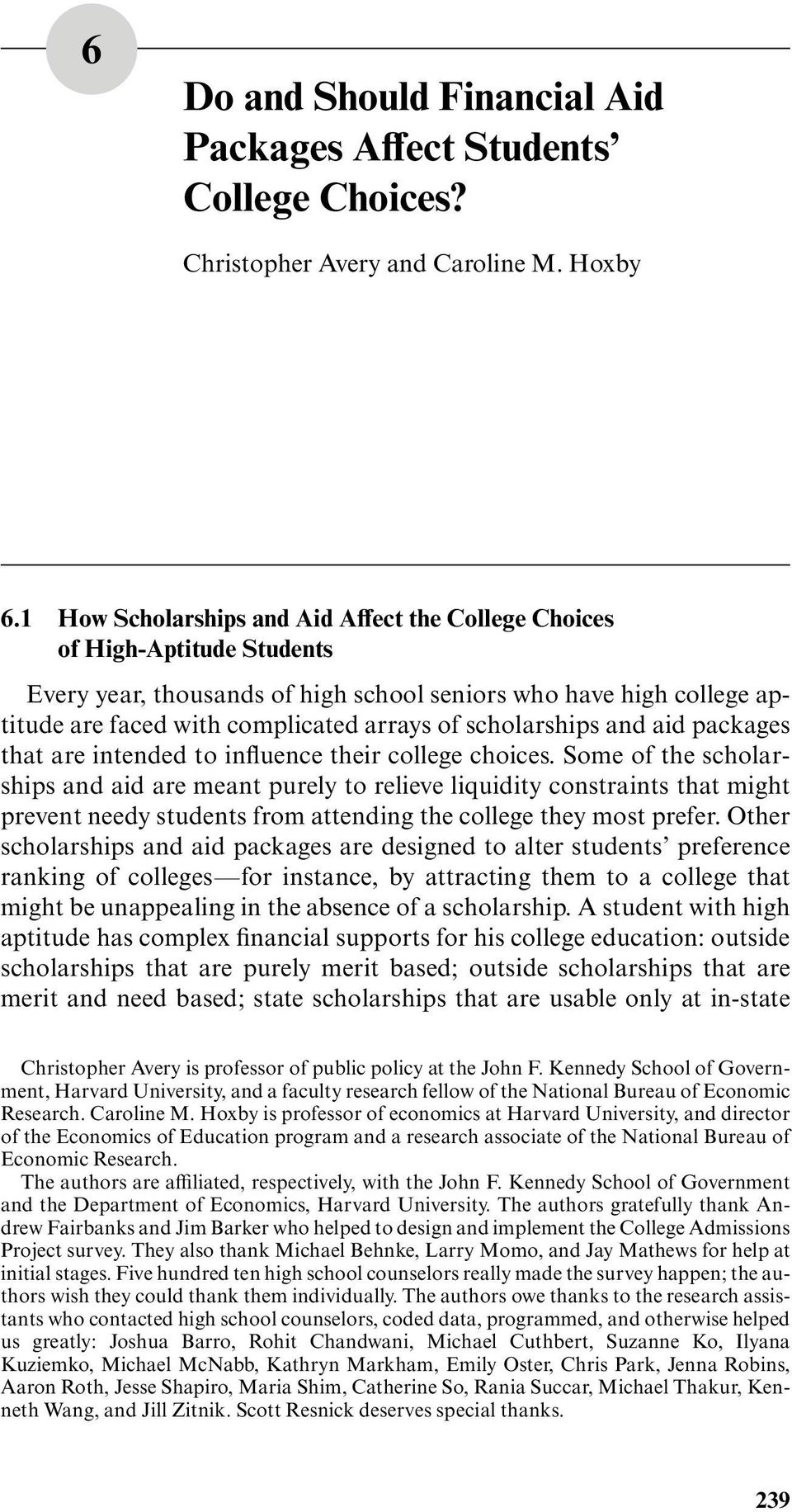 scholarships and aid packages that are intended to influence their college choices.