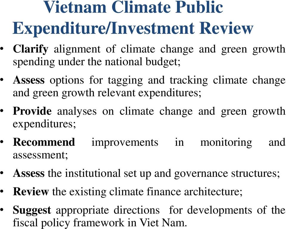 and green growth expenditures; Recommend improvements in monitoring and assessment; Assess the institutional set up and governance