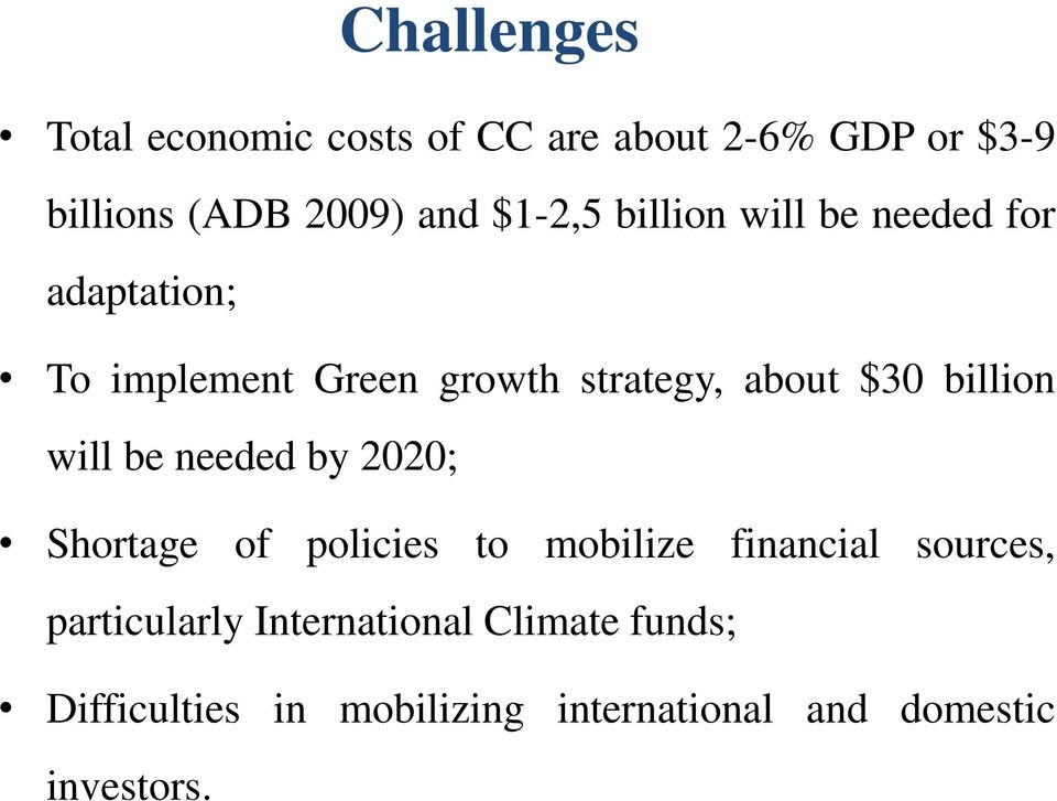 billion will be needed by 2020; Shortage of policies to mobilize financial sources,